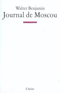 Journal de Moscou - WalterBenjamin