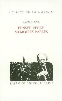 Pensée vécue, mémoires parlés - GyörgyLukács