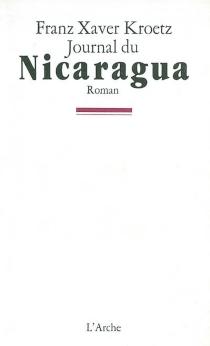 Journal du Nicaragua - Franz XaverKroetz