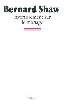 Avertissement sur le mariage - BernardShaw