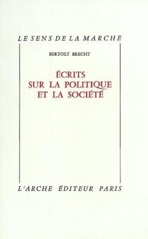 Ecrits sur la politique et la société - BertoltBrecht