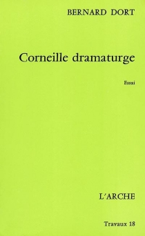 Corneille dramaturge - BernardDort
