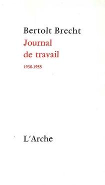 Journal de travail, 1938-1955 - BertoltBrecht
