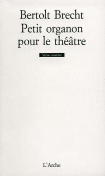 Petit organon pour le théâtre - BertoltBrecht