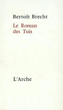 Le Roman des Tuis - BertoltBrecht