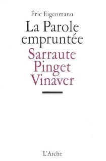 La parole empruntée : théâtre du dialogisme : Sarraute, Pinget, Vinaver - ÉricEigenmann