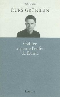 Galilée arpente l'enfer de Dante et n'en retient que les dimensions - DursGrünbein