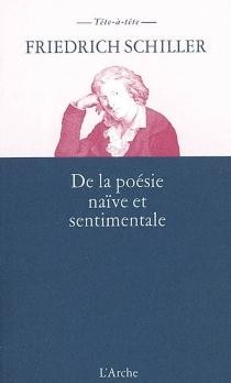 De la poésie naïve et sentimentale - Friedrich vonSchiller