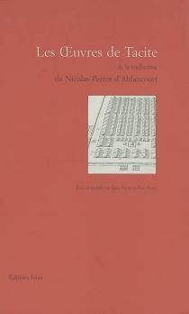 Oeuvres de Tacite de la traduction de Nicolas Perrot d'Ablancourt - Tacite