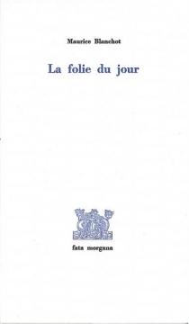 La Folie du jour - MauriceBlanchot