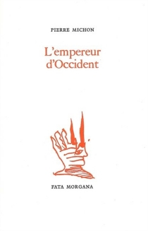 L'empereur d'Occident - Pierre Michon
