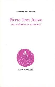 Pierre-Jean Jouve : entre abîmes et sonnets - GabrielBounoure
