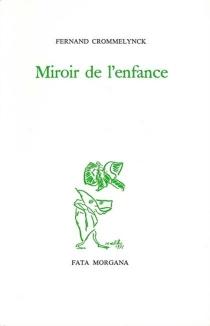 Miroir de l'enfance - FernandCrommelynck