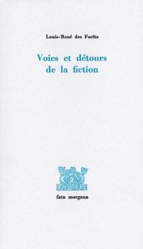 Voies et détours de la fiction - Louis-RenéDes Forêts