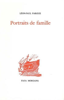 Portraits de famille - Léon-PaulFargue