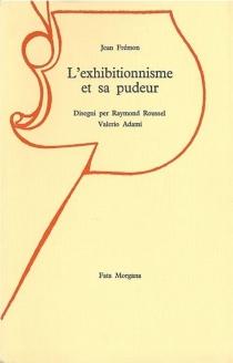 L'Exhibitionnisme et sa pudeur - JeanFrémon