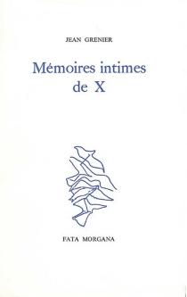 Mémoires intimes de X - JeanGrenier