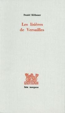 Les Lisières de Versailles - DanielKlébaner