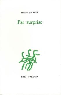 Par surprise - HenriMichaux