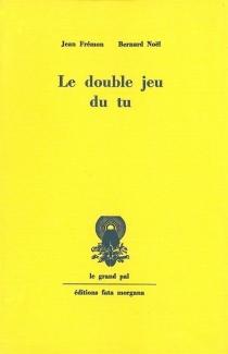 Le Double jeu du tu - JeanFrémon