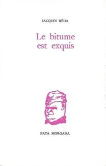Le Bitume est exquis - JacquesRéda