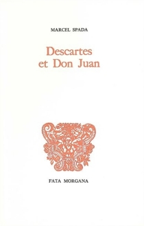 Descartes et Don Juan - Marcel Spada