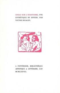 Essai sur l'exotisme, une esthétique du divers - VictorSegalen