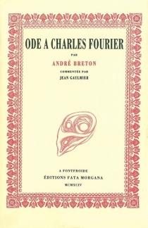 Ode à Charles Fourier - AndréBreton