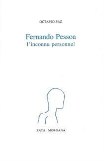 Pessoa, l'inconnu personnel - OctavioPaz