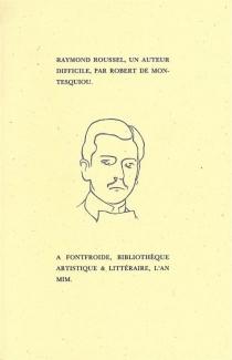 Raymond Roussel, un auteur difficile - Robert deMontesquiou