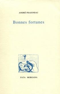 Bonnes fortunes - AndréFraigneau