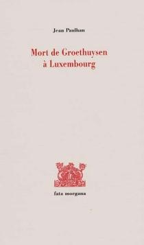 Mort de Groethuysen à Luxembourg - JeanPaulhan
