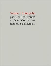 Venise, Ô ma jolie - Léon-PaulFargue