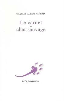 Le carnet du chat sauvage - Charles-AlbertCingria
