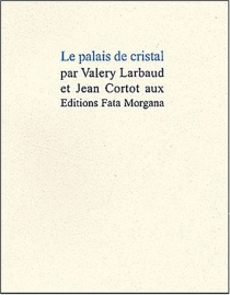 Le palais de cristal - ValeryLarbaud
