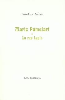 Marie Pamelart ou La rue Lepic - Léon-PaulFargue