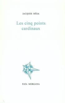 Les cinq points cardinaux - JacquesRéda