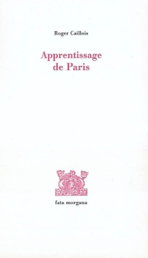 Apprentissage de Paris - Roger Caillois