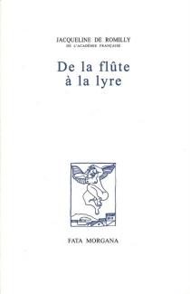 De la flûte à la lyre - Jacqueline deRomilly