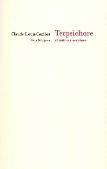 Terpsichore et autres riveraines - ClaudeLouis-Combet