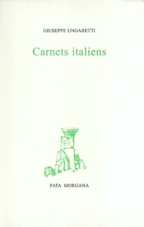 Carnets italiens - GiuseppeUngaretti