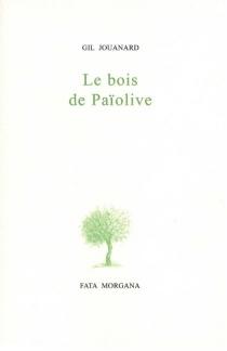 Le bois de Païolive - GilJouanard