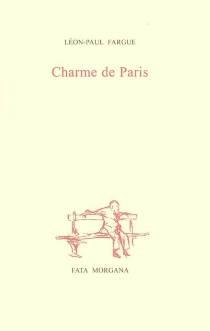 Charme de Paris - Léon-Paul Fargue