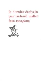 Le dernier écrivain - RichardMillet