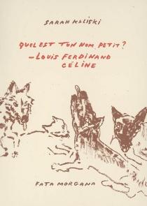 Quel est ton nom petit ? Louis-Ferdinand Céline - SarahKaliski