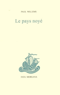 Le pays noyé - Paul Willems