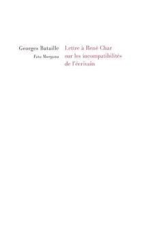 Lettre à René Char sur les incompatibilités de l'écrivain - GeorgesBataille