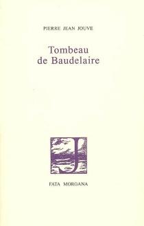 Tombeau de Baudelaire - Pierre JeanJouve