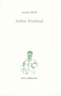 Arthur Rimbaud - SalahStétié