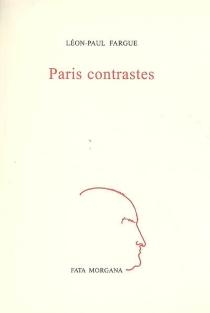 Paris contrastes - Léon-PaulFargue